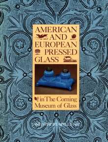 American and European Pressed Glass in The Corning Museum of Glass