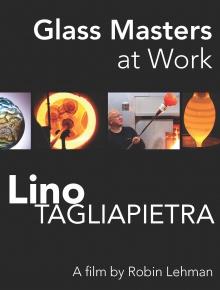 Glass Masters at Work: Lino Tagliapietra