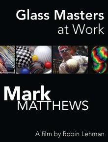 Glass Masters at Work: Mark Matthews