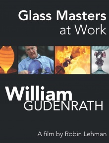 Glass Masters at Work: William Gudenrath