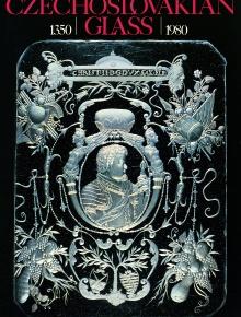 Czechoslovakian Glass, 1350–1980