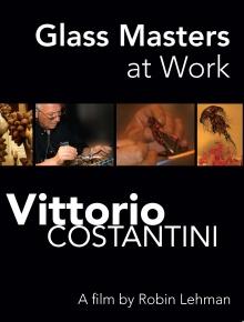 Glass Masters at Work: Vittorio Costantini