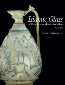 Islamic Glass in The Corning Museum of Glass, Volume One