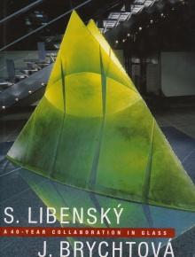 Stanislav Libenský and Jaroslava Brychtová: A 40-Year Collaboration in Glass