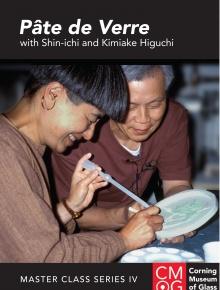 Master Class Series, Volume 4: Pâte de Verre with Shin-ichi and Kimiake Higuchi