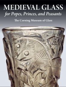 Medieval Glass for Popes, Princes, and Peasants