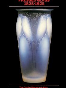 Pressed Glass: 1825–1925