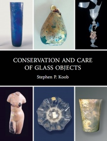 Conservation and Care of Glass Objects