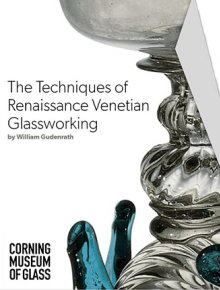 The Techniques of Renaissance Venetian Glassworking