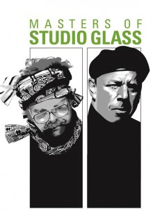 Masters of Studio Glass: Joel Philip Myers & Steven I. Weinberg