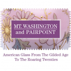 Mt. Washington and Pairpoint: American Glass from the Gilded Age to the Roaring