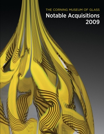The Corning Museum of Glass: Notable Acquisitions 2009