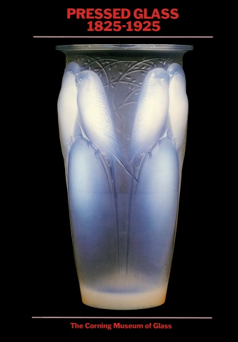 Pressed Glass: 1825–1925