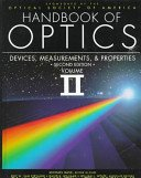 Handbook of Optics, vol. 2: Devices, Measurements, and Properties