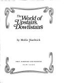 The world of Upstairs, downstairs / by Mollie Hardwick.