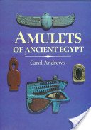 Amulets of ancient Egypt / Carol Andrews.
