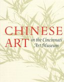 Chinese art in the Cincinnati Art Museum / Ellen B. Avril; with contributions from Nora Ling-yün Shih.