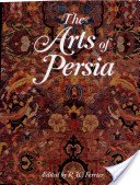 The arts of Persia / edited by R.W. Ferrier.