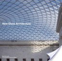 New glass architecture / Brent Richards; photographs by Dennis Gilbert.