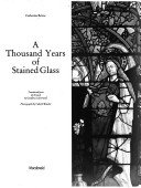 A thousand years of stained glass / Catherine Brisac; translated from the French by Geoffrey Culverwell; photographs by Yukichi Watabe.