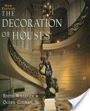 The decoration of houses / by Edith Wharton and Ogden Codman, Jr.