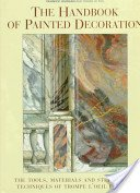 The handbook of painted decoration: the tools, materials, and step-by-step techniques of trompe-l'oeil painting / Yannick Guégan & Roger Le Puil.
