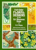 Full-color floral designs in the art nouveau style / by E. A. Seguy; edited by Charles Rahn Fry.