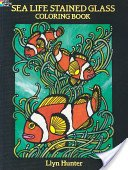 Sea life stained glass coloring book / Llyn Hunter.