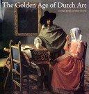 The golden age of Dutch art: painting, sculpture, decorative art / Judikje Kiers and Fieke Tissink.