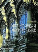 Art nouveau architecture / [photographs by] Keiichi Tahara; [text by] Philippe Thiébaut, Bruno Girveau.