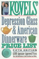 Kovels' depression glass & American dinnerware price list / Ralph and Terry Kovel.