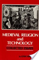 Medieval religion and technology: collected essays / Lynn White, Jr.