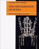 The archaeology of Korea / Sarah Milledge Nelson.