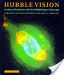 Hubble vision: further adventures with the Hubble Space Telescope / Carolyn Collins Petersen and John C. Brandt.