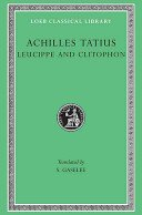 Achilles Tatius / with an English translation by S. Gaselee.
