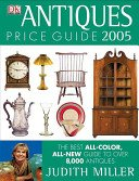 Antiques price guide 2005 / Judith Miller.