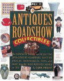 Antiques Roadshow 20th century collectibles: the complete guide to collecting 20th-century glassware, costume jewelry, memorabilia, ceramics & more, from the most-watched series on PBS / by Carol Prisant.
