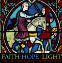 Faith, hope, and light: the art of the stained glass window / [edited by Yvette M. Chin].
