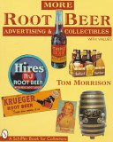 More root beer advertising and collectibles / Tom Morrison.