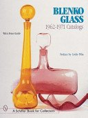 Blenko glass, 1962-1971 catalogs: with price guide / preface by Leslie Piña.