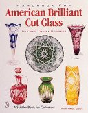 Handbook for American brilliant cut glass / Bill and Louise Boggess.