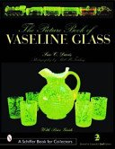 The picture book of vaseline glass / Sue C. Davis; photographed by Bill McFarling.