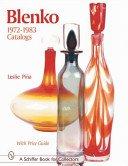 Blenko, 1972-1983: catalogs / Leslie Pina.