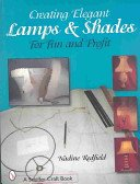 Creating elegant lamps & shades for fun and profit / Nadine Redfield.