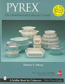 Pyrex®: the unauthorized collector's guide / Barbara Mauzy.