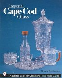 Imperial Cape Cod glass / Myrna and Bob Garrison.