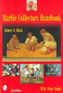Marble collectors handbook / Robert S. Block.