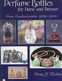 Perfume bottles for purse and dresser from Czechoslovakia, 1920s-1930s / Verna J. Kocken.