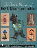 The artistic glassware of Dalzell, Gilmore, and Leighton / Jo & Bob Sanford and Barbara & Jim Payne.