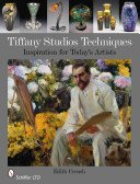 Tiffany Studios' techniques: inspiration for today's artists / Edith Crouch.